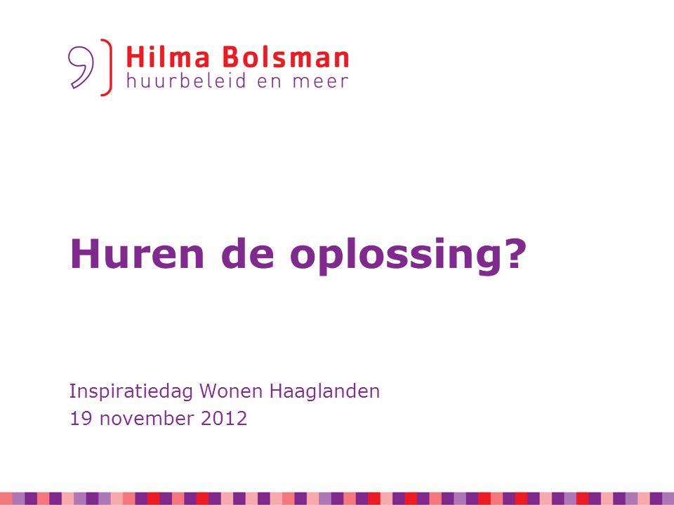 Huren de oplossing Inspiratiedag Wonen Haaglanden 19 november 2012