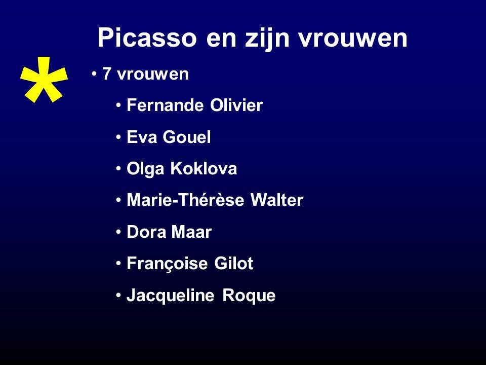 Picasso en zijn vrouwen 7 vrouwen Fernande Olivier Eva Gouel Olga Koklova Marie-Thérèse Walter Dora Maar Françoise Gilot Jacqueline Roque *