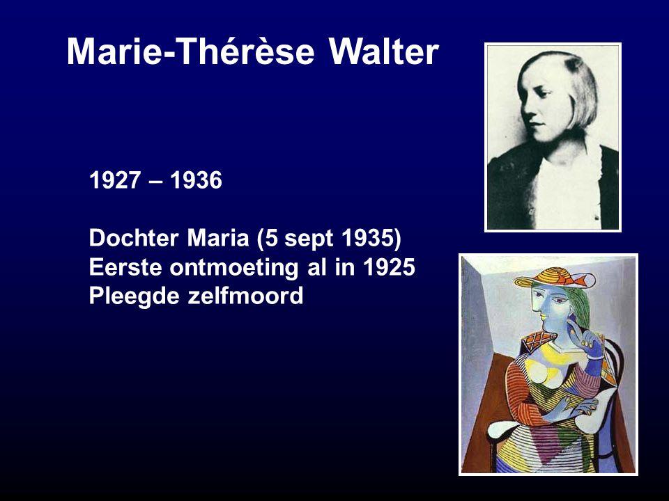 Marie-Thérèse Walter 1927 – 1936 Dochter Maria (5 sept 1935) Eerste ontmoeting al in 1925 Pleegde zelfmoord