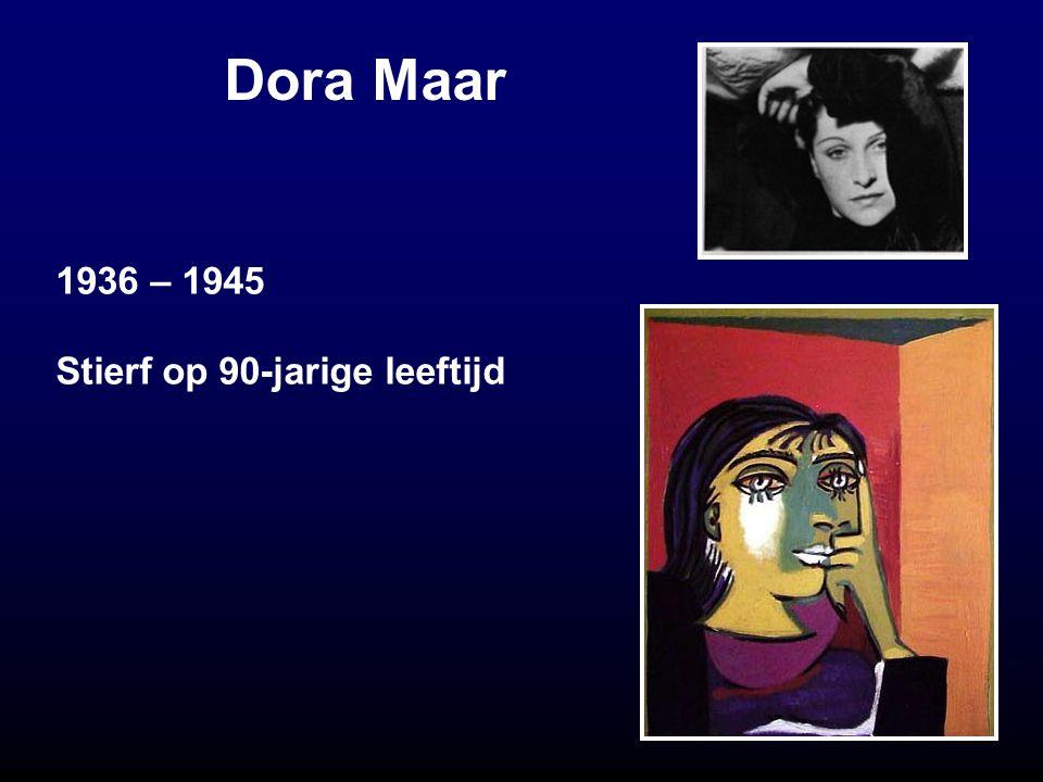 Dora Maar 1936 – 1945 Stierf op 90-jarige leeftijd