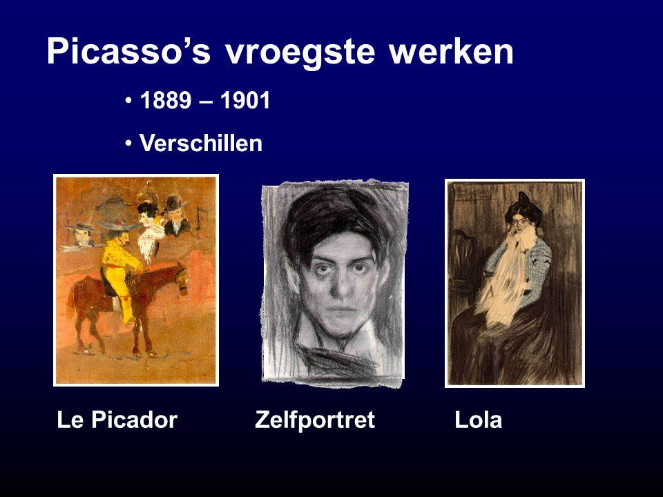 Picasso's vroegste werken Le PicadorZelfportretLola 1889 – 1901 Verschillen