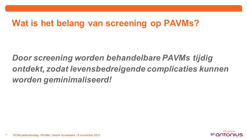 Wat is het belang van screening op PAVMs? Door screening worden behandelbare PAVMs tijdig ontdekt, zodat levensbedreigende complicaties kunnen worden