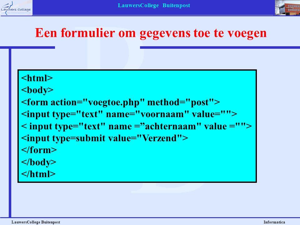 LauwersCollege Buitenpost LauwersCollege Buitenpost Informatica Een formulier om gegevens toe te voegen
