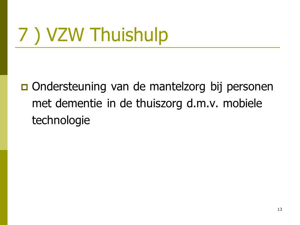 13 7 ) VZW Thuishulp  Ondersteuning van de mantelzorg bij personen met dementie in de thuiszorg d.m.v.
