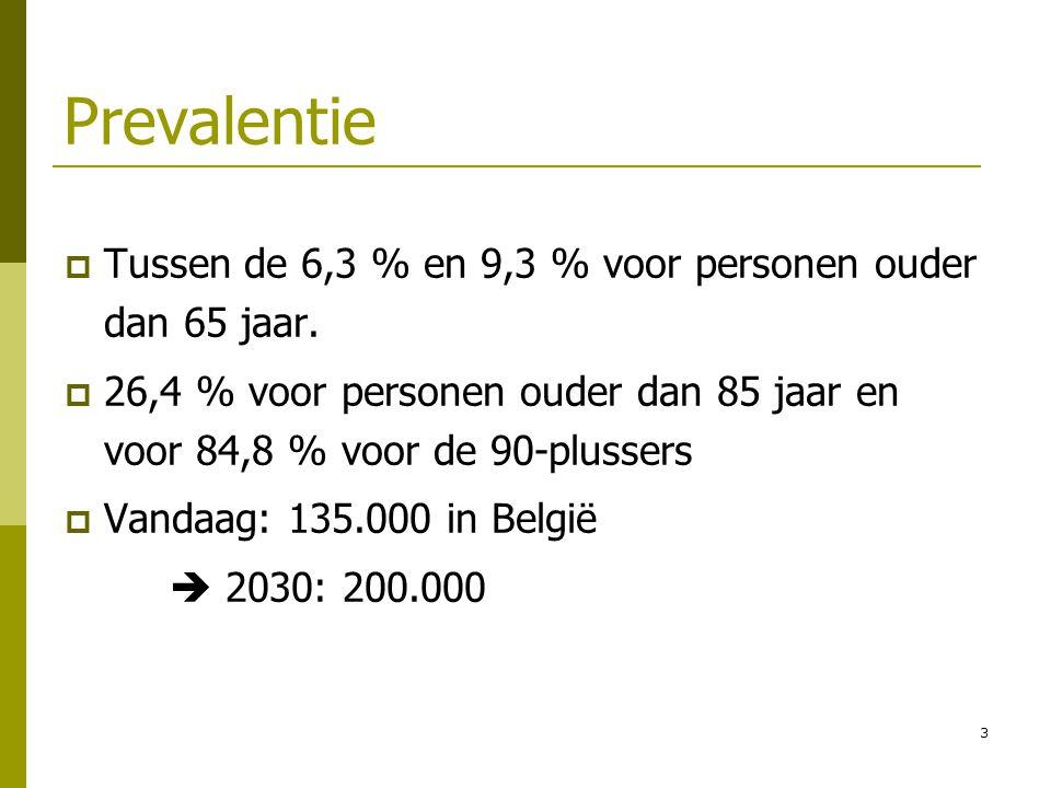 3 Prevalentie  Tussen de 6,3 % en 9,3 % voor personen ouder dan 65 jaar.