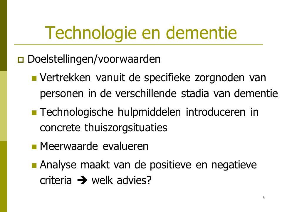 7 1 ) Solidariteit voor het gezin  Technologische hulpmiddelen in de thuiszorg voor de dementerende oudere: haalbaar en efficiënt?