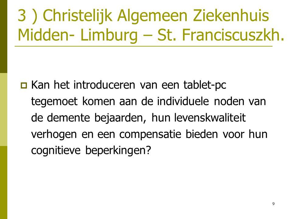 9 3 ) Christelijk Algemeen Ziekenhuis Midden- Limburg – St.