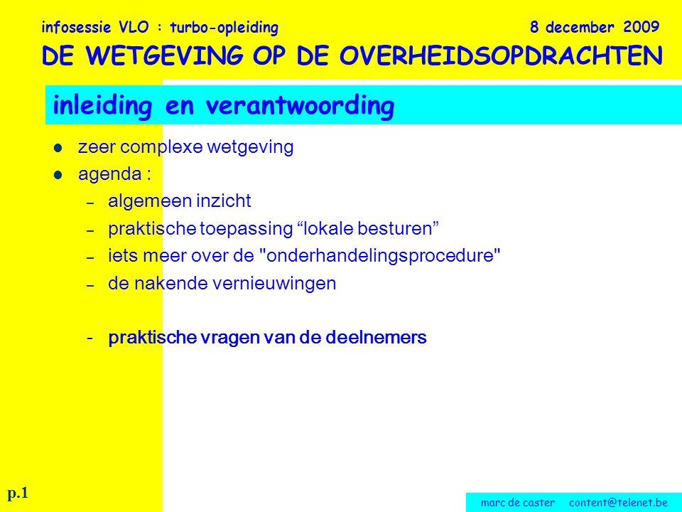 marc de caster content@telenet.be de algemene aannemingsvoorwaarden (AAV) : - afwijkingen : verboden : verlenging betalingstermijnen art.