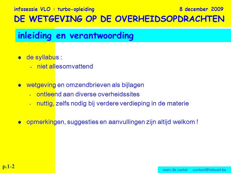 marc de caster content@telenet.be promotieovereenkomst : - één uitvoerder voor het ganse concept (financiering, studie, uitvoering, elke dienstverlening, enz.) - overdracht ineens of door huur met aankoopoptie, huur met eigendomsoverdracht - bijzondere regelingen : boek I, titel II van de wet, bijzondere gunning titel II van kb 26 september 1996 - wordt in de nieuwe wet promotieopdracht genoemd gunningswijzen infosessie VLO : turbo-opleiding 8 december 2009 DE WETGEVING OP DE OVERHEIDSOPDRACHTEN p.32-33