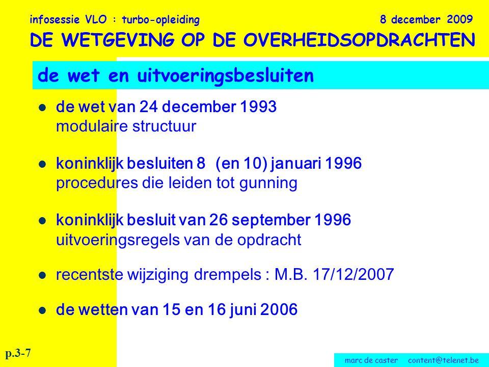 marc de caster content@telenet.be -de offerte -opening van de offertes infosessie VLO : turbo-opleiding 8 december 2009 DE WETGEVING OP DE OVERHEIDSOPDRACHTEN p.98-108