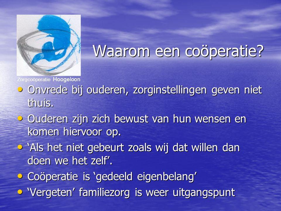 Zorgcoöperatie Hoogeloon Waarom een coöperatie.