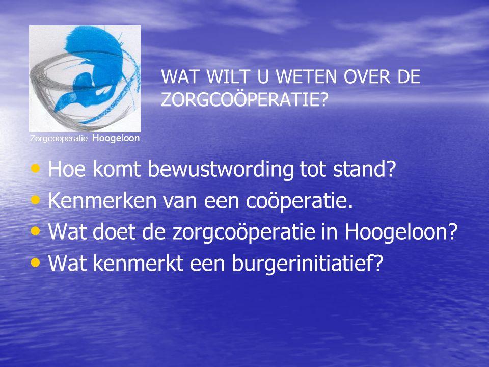 Zorgcoöperatie Hoogeloon WAT WILT U WETEN OVER DE ZORGCOÖPERATIE.
