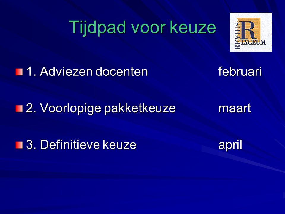 Tijdpad voor keuze 1. Adviezen docenten februari 2.