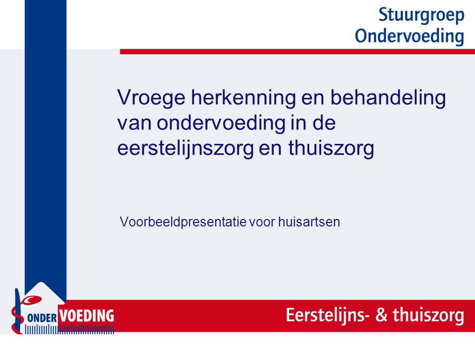Casus dhr.van den Berg 71 jr, woont zelfstandig, heupfractuur, na revalidatieperiode in verpleeghuis, 5 weken thuis.