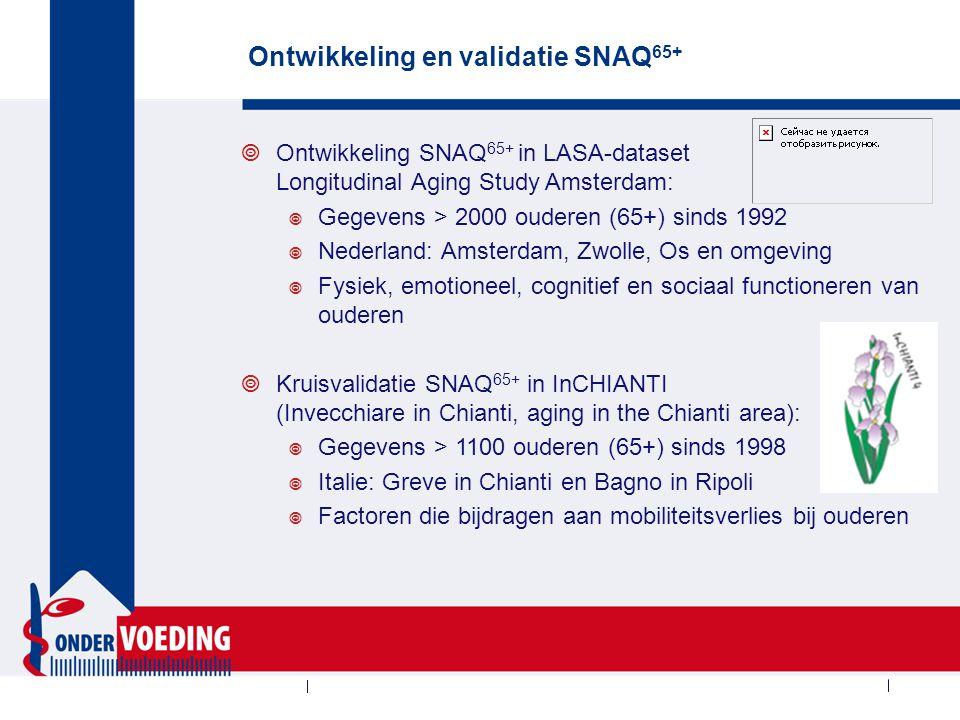 Ontwikkeling en validatie SNAQ 65+  Ontwikkeling SNAQ 65+ in LASA-dataset Longitudinal Aging Study Amsterdam:  Gegevens > 2000 ouderen (65+) sinds 1