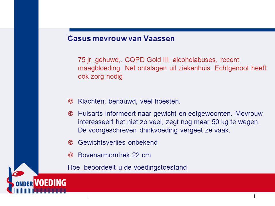 Casus mevrouw van Vaassen 75 jr. gehuwd,. COPD Gold III, alcoholabuses, recent maagbloeding. Net ontslagen uit ziekenhuis. Echtgenoot heeft ook zorg n