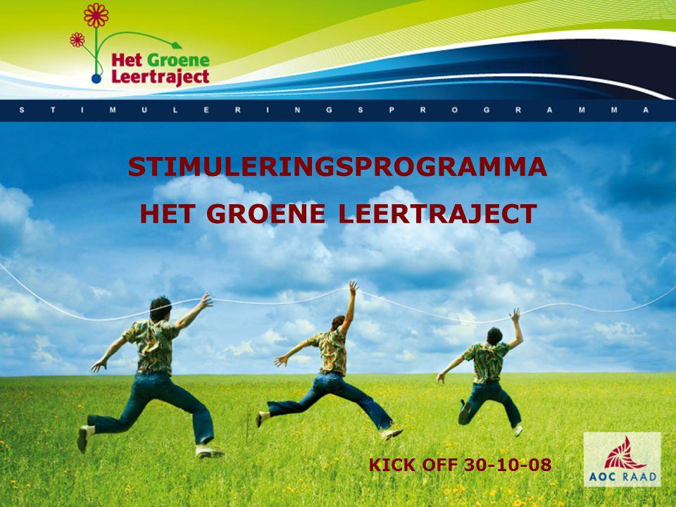 STIMULERINGSPROGRAMMA HET GROENE LEERTRAJECT KICK OFF 30-10-08