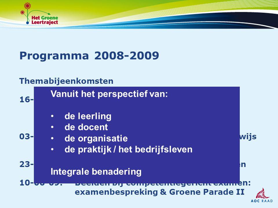 Programma 2008-2009 Themabijeenkomsten 16-12-08:Beelden bij competentiegericht beoordelen (samenwerking met Ruggengraat) 03-02-09:Beelden bij competen