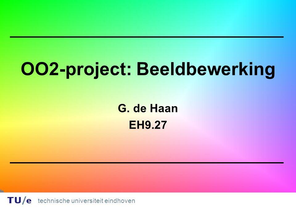 technische universiteit eindhoven 1 1 OO2-project: Beeldbewerking G. de Haan EH9.27