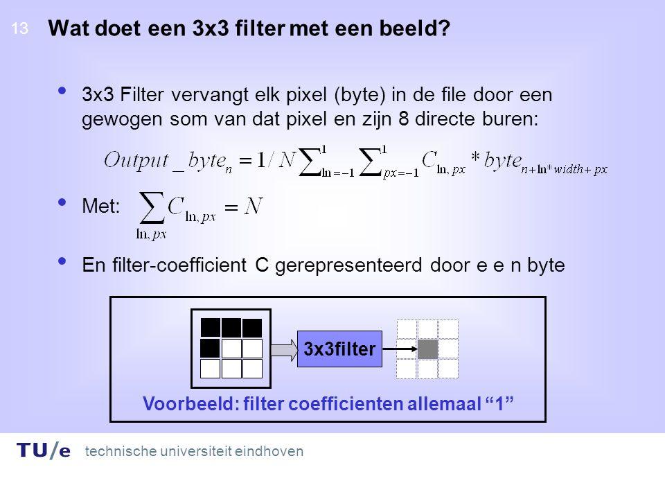 technische universiteit eindhoven 13 Wat doet een 3x3 filter met een beeld.