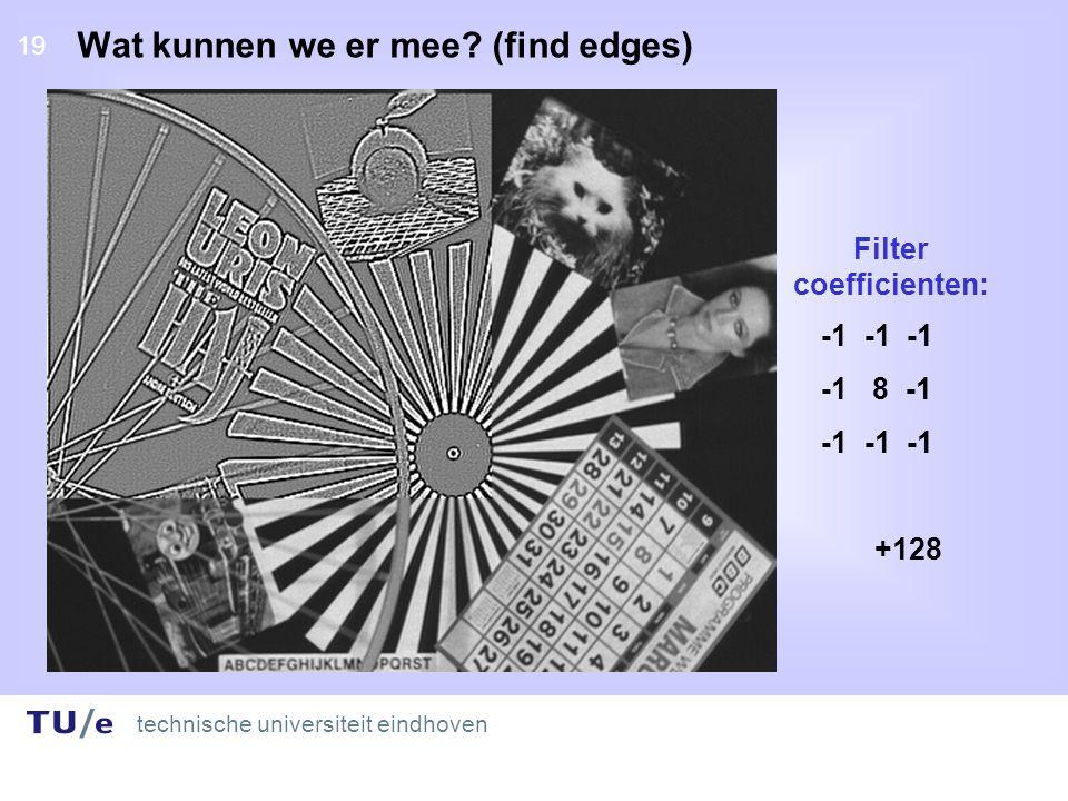 technische universiteit eindhoven 19 Wat kunnen we er mee.