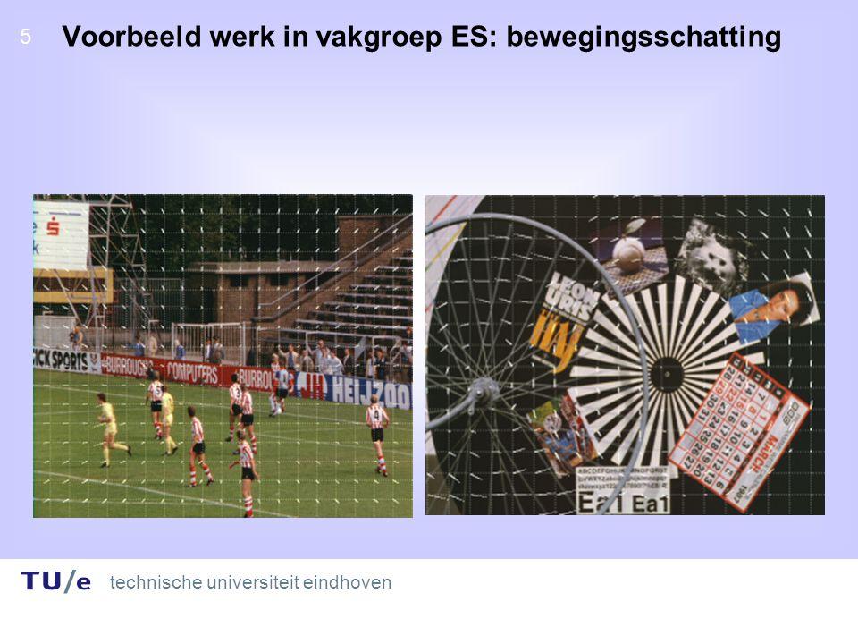 technische universiteit eindhoven 5 5 Voorbeeld werk in vakgroep ES: bewegingsschatting