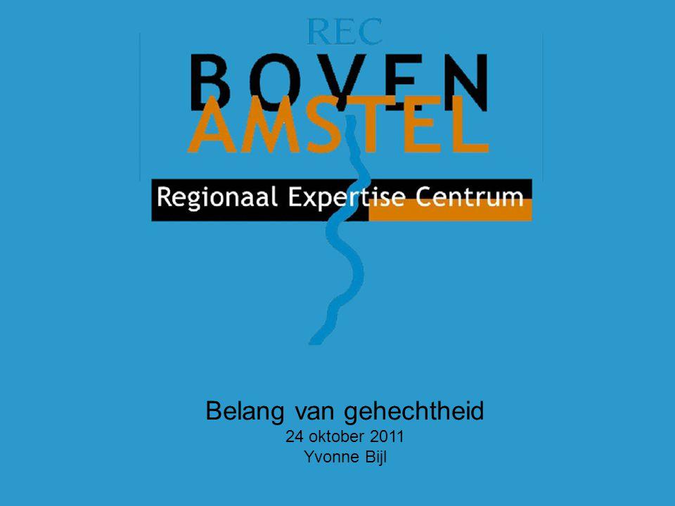 Belang van gehechtheid 24 oktober 2011 Yvonne Bijl