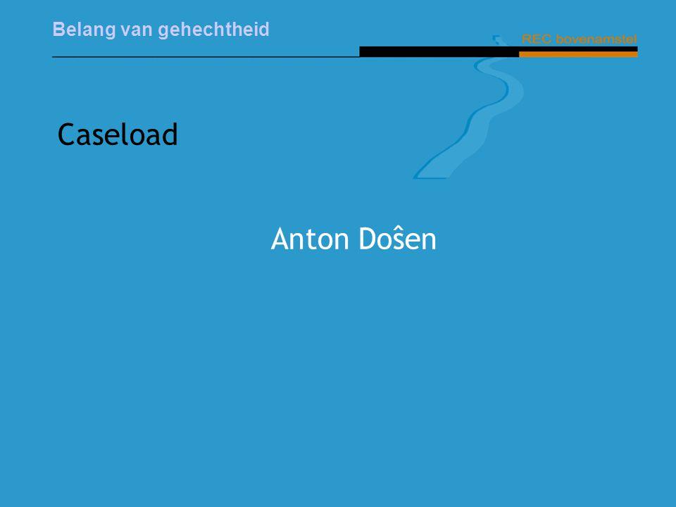 Belang van gehechtheid Caseload Anton Doŝen
