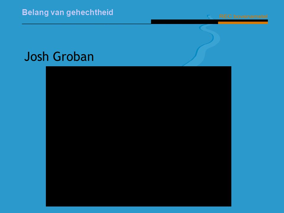 Belang van gehechtheid Josh Groban