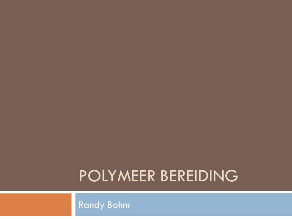 Doel  Het doel is jullie te informeren over de bereiding van polymeren.