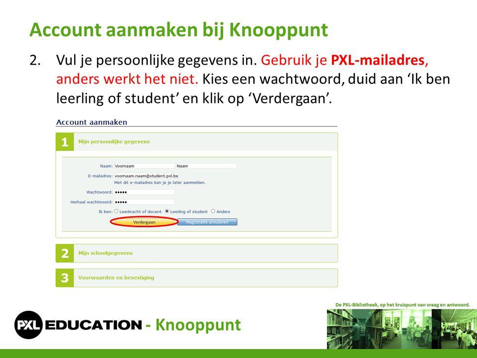 2.Vul je persoonlijke gegevens in. Gebruik je PXL-mailadres, anders werkt het niet. Kies een wachtwoord, duid aan 'Ik ben leerling of student' en klik