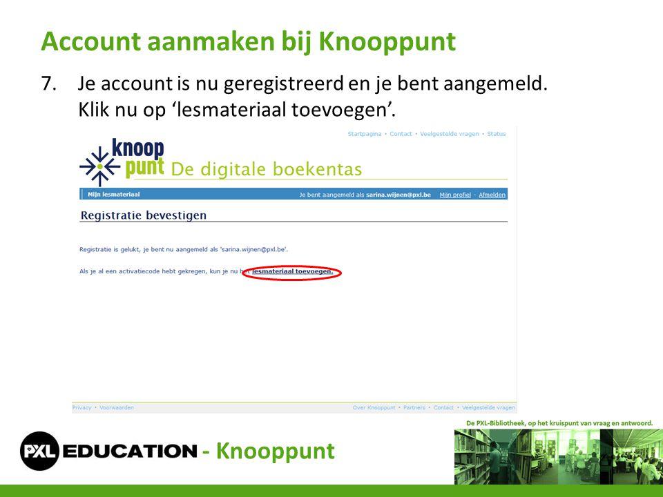 7.Je account is nu geregistreerd en je bent aangemeld. Klik nu op 'lesmateriaal toevoegen'. Account aanmaken bij Knooppunt - Knooppunt
