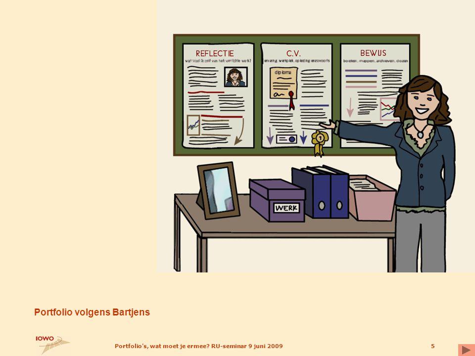 Portfolio's, wat moet je ermee? RU-seminar 9 juni 20095 Portfolio volgens Bartjens