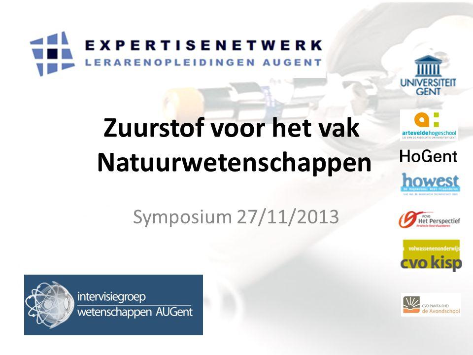 Symposium 27/11/2013 Zuurstof voor het vak Natuurwetenschappen