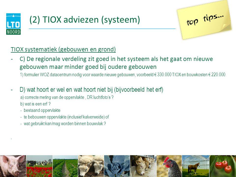 (2) TIOX adviezen (systeem) TIOX systematiek (gebouwen en grond) -C) De regionale verdeling zit goed in het systeem als het gaat om nieuwe gebouwen ma