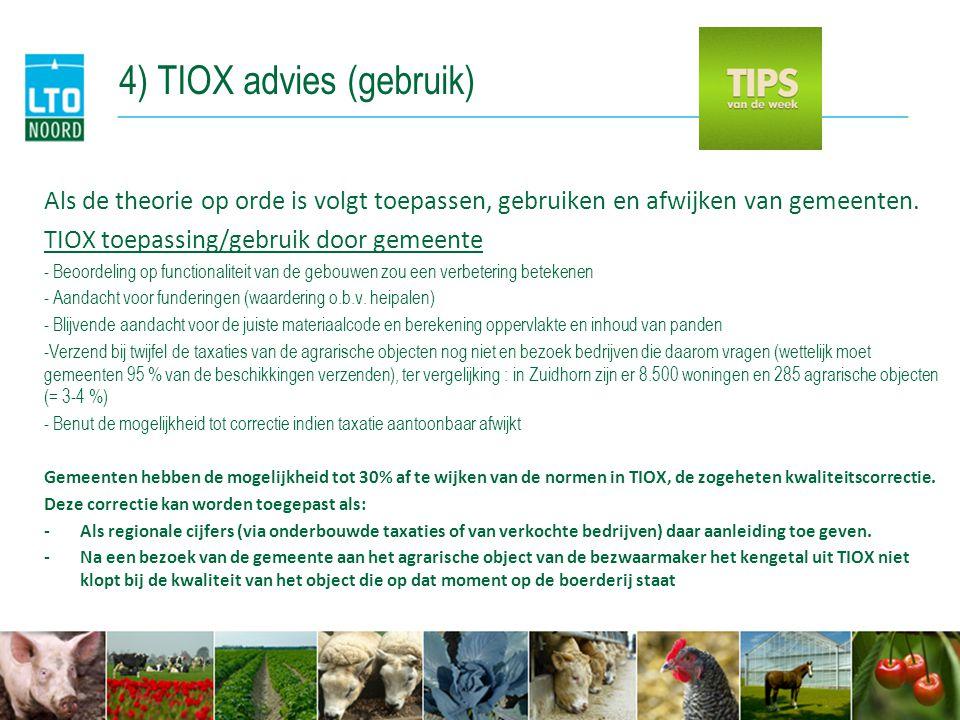 4) TIOX advies (gebruik) Als de theorie op orde is volgt toepassen, gebruiken en afwijken van gemeenten. TIOX toepassing/gebruik door gemeente - Beoor