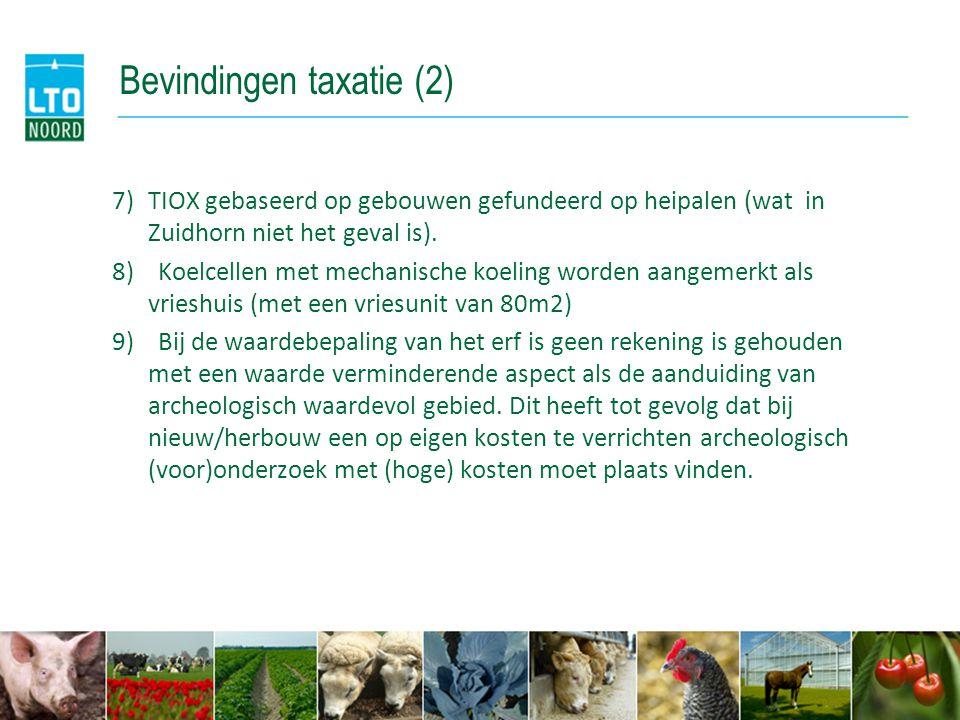 Bevindingen taxatie (2) 7)TIOX gebaseerd op gebouwen gefundeerd op heipalen (wat in Zuidhorn niet het geval is). 8) Koelcellen met mechanische koeling