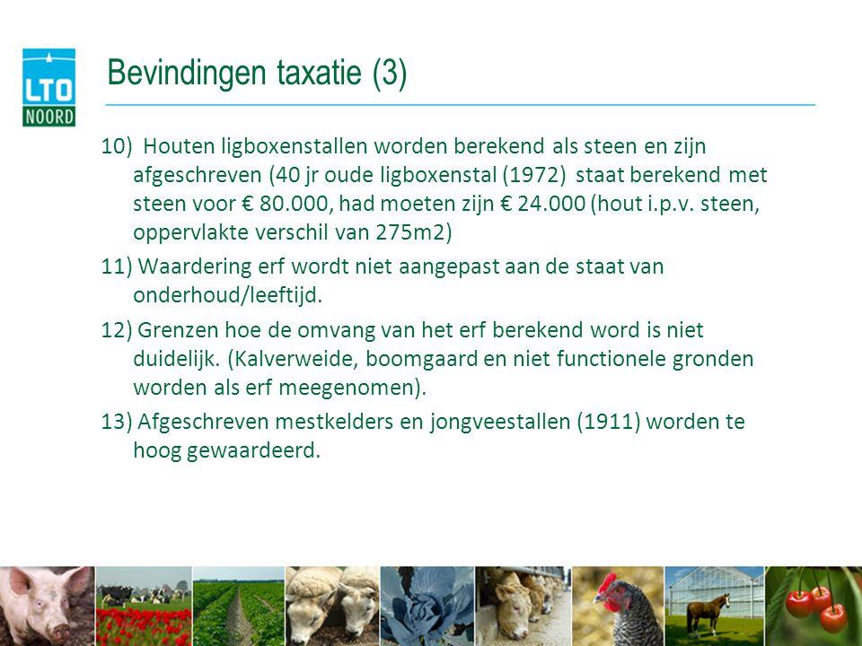 Bevindingen taxatie (3) 10) Houten ligboxenstallen worden berekend als steen en zijn afgeschreven (40 jr oude ligboxenstal (1972) staat berekend met s