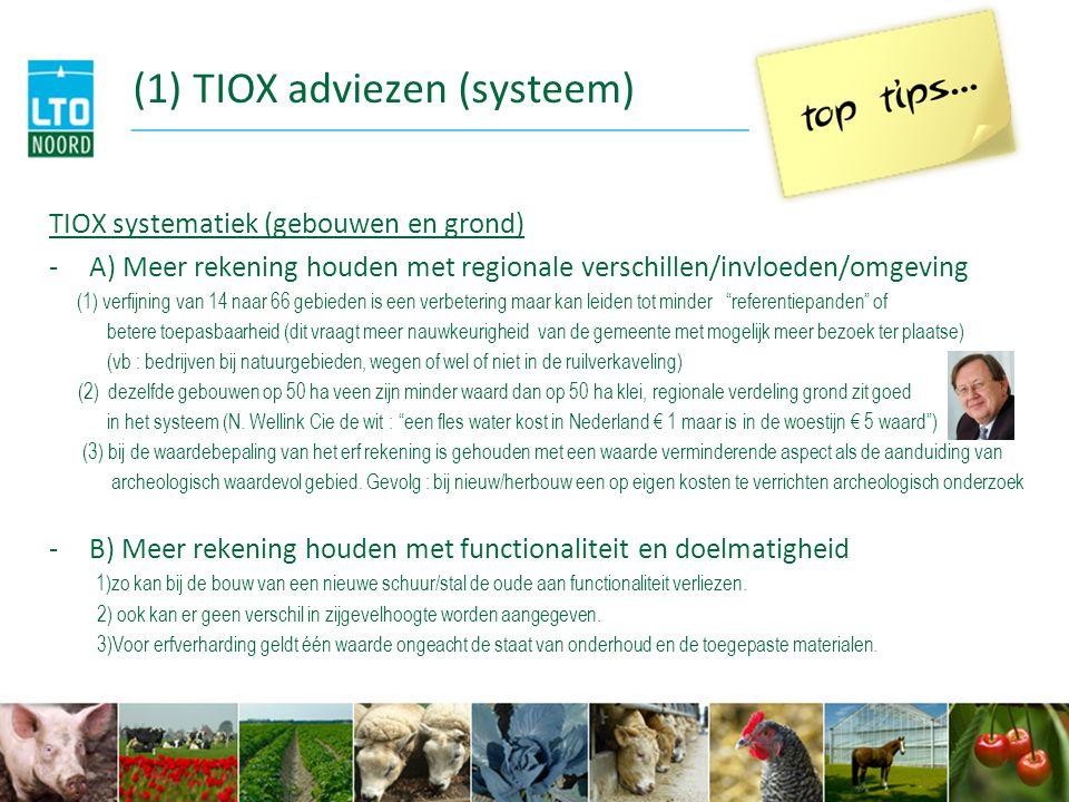 (2) TIOX adviezen (systeem) TIOX systematiek (gebouwen en grond) -C) De regionale verdeling zit goed in het systeem als het gaat om nieuwe gebouwen maar minder goed bij oudere gebouwen 1) formulier WOZ datacentrum nodig voor waarde nieuwe gebouwen, voorbeeld € 330.000 TIOX en bouwkosten € 220.000.