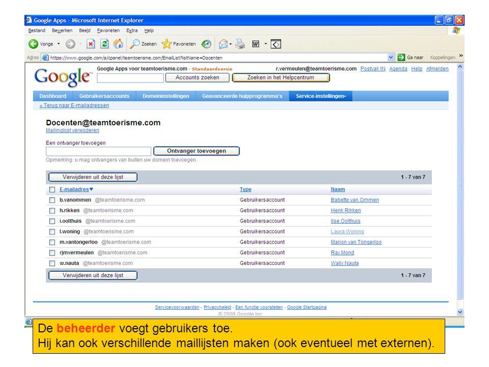 De beheerder voegt gebruikers toe. Hij kan ook verschillende maillijsten maken (ook eventueel met externen).