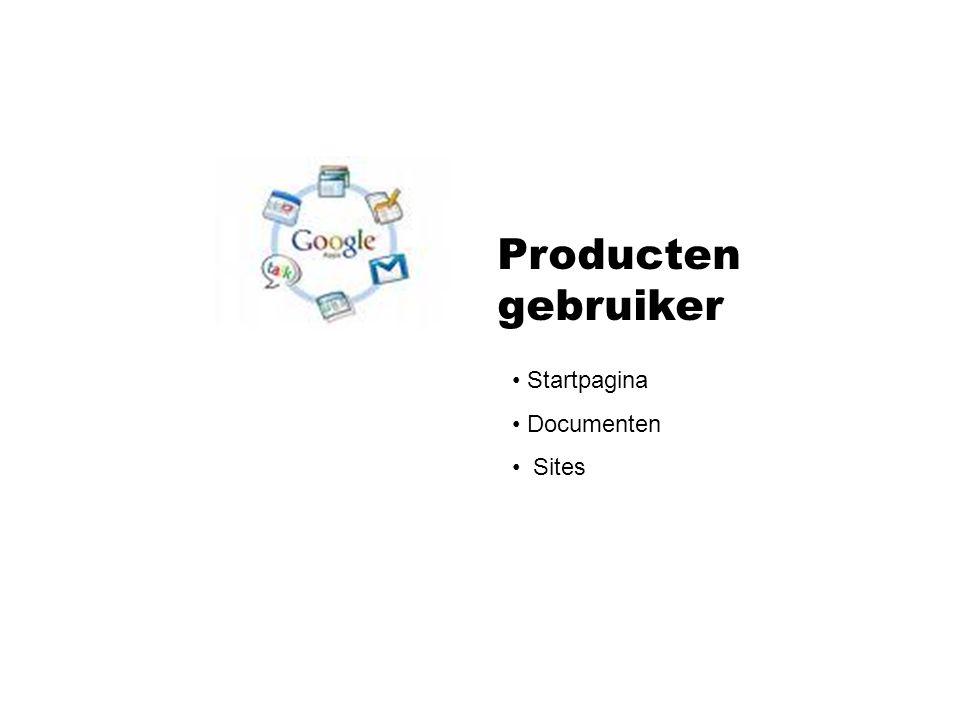 Producten gebruiker Startpagina Documenten Sites