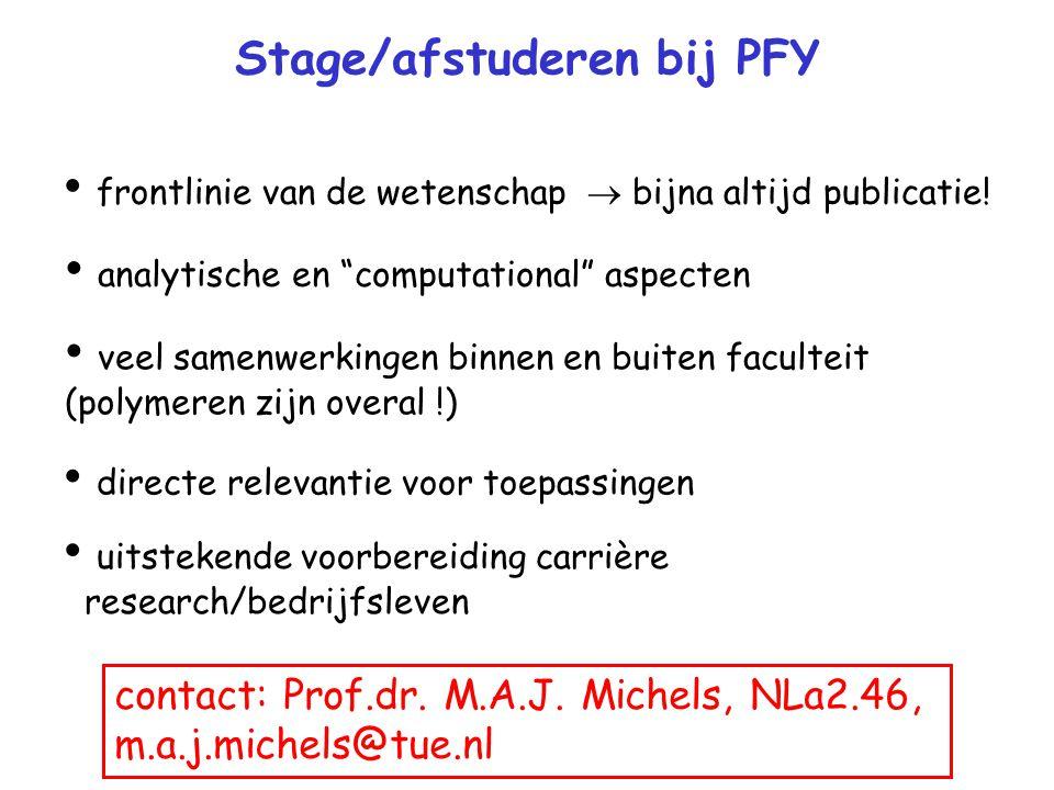 Stage/afstuderen bij PFY frontlinie van de wetenschap  bijna altijd publicatie.
