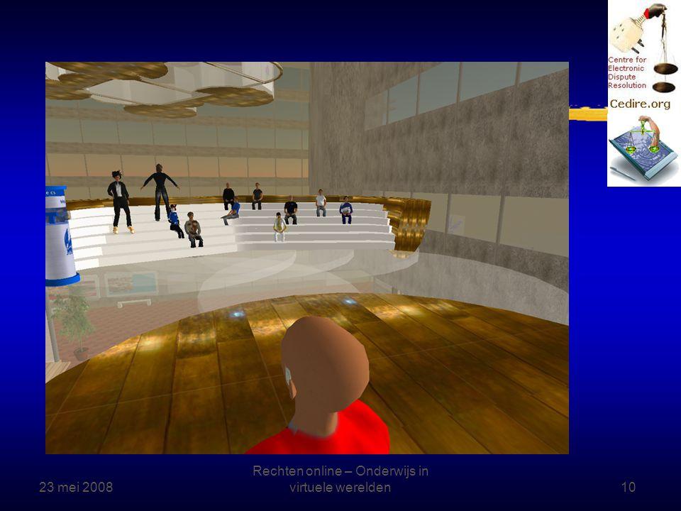 23 mei 2008 Rechten online – Onderwijs in virtuele werelden10