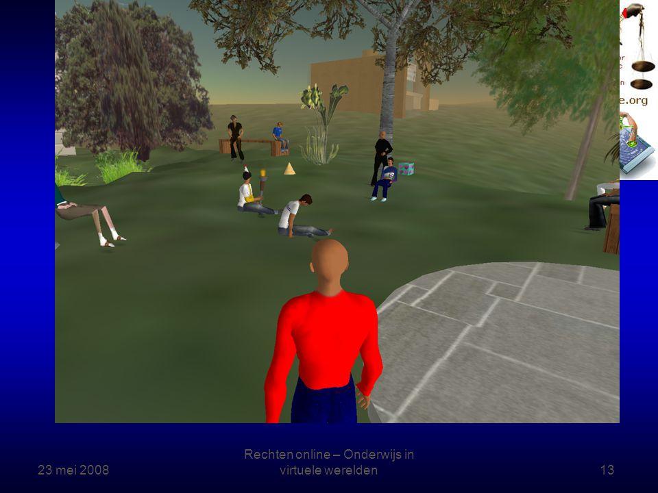 23 mei 2008 Rechten online – Onderwijs in virtuele werelden13