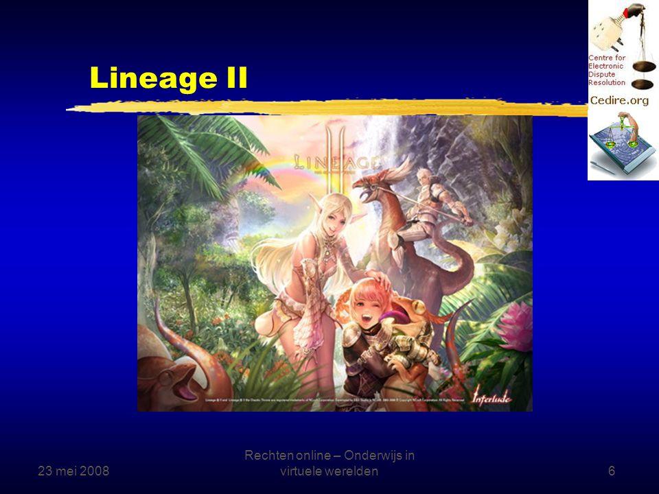 23 mei 2008 Rechten online – Onderwijs in virtuele werelden6 Lineage II