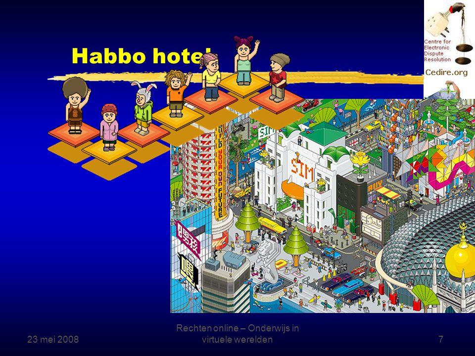 23 mei 2008 Rechten online – Onderwijs in virtuele werelden7 Habbo hotel