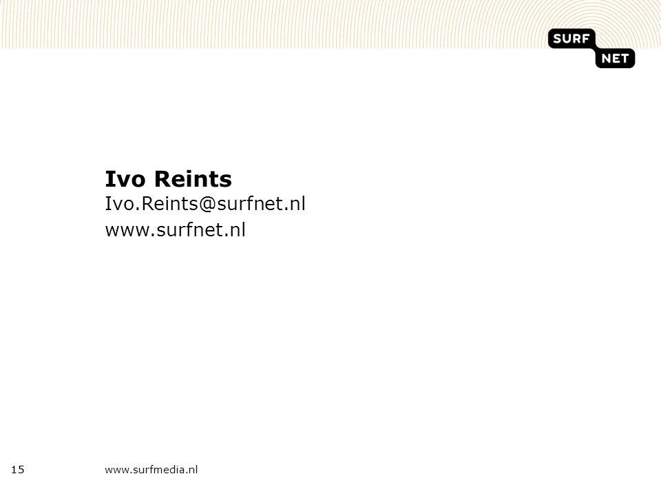 www.surfmedia.nl15 Ivo Reints Ivo.Reints@surfnet.nl www.surfnet.nl