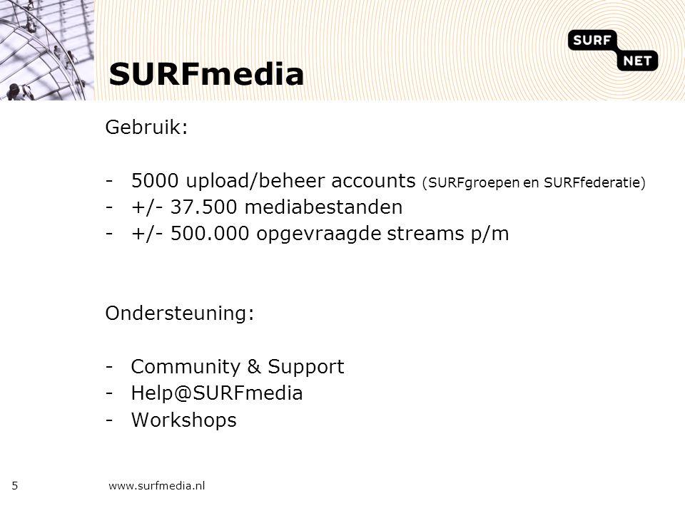www.surfmedia.nl5 SURFmedia Gebruik: -5000 upload/beheer accounts (SURFgroepen en SURFfederatie) -+/- 37.500 mediabestanden -+/- 500.000 opgevraagde s