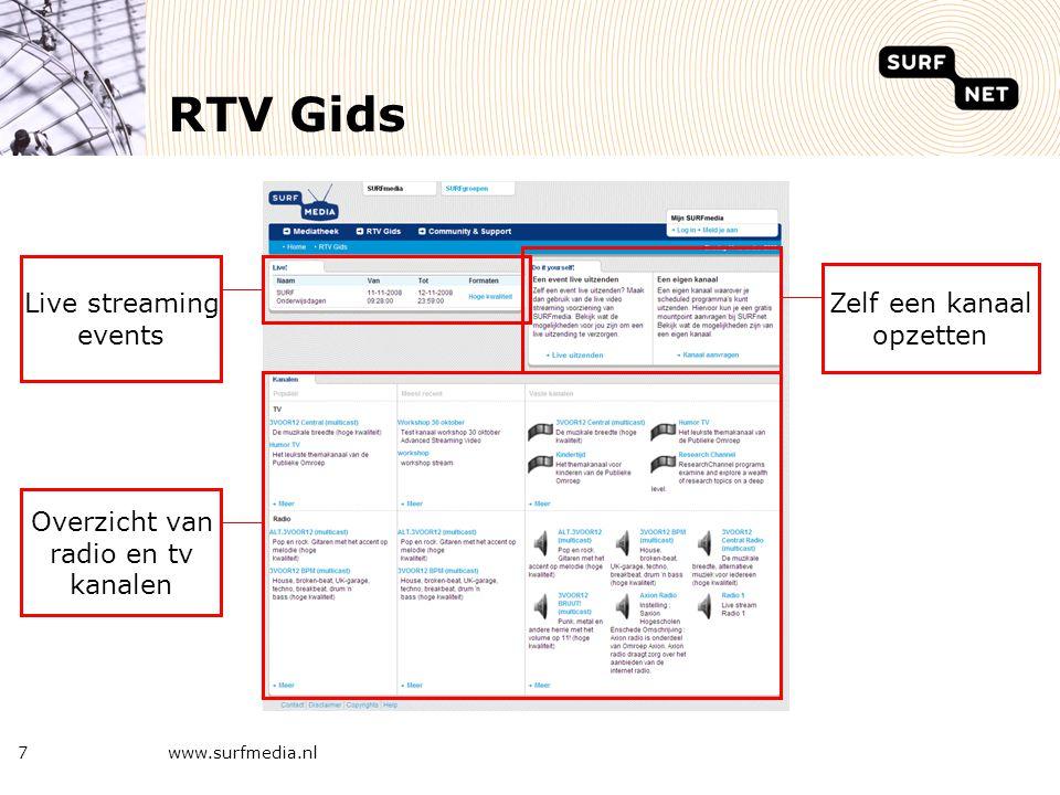 www.surfmedia.nl7 RTV Gids Live streaming events Overzicht van radio en tv kanalen Zelf een kanaal opzetten