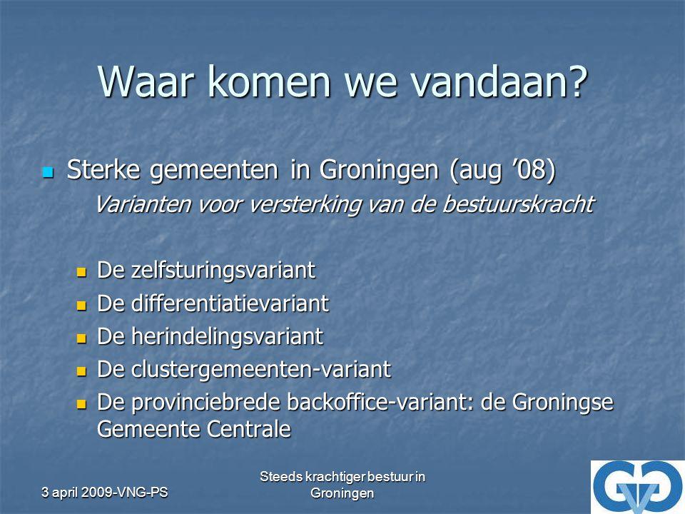 3 april 2009-VNG-PS Steeds krachtiger bestuur in Groningen Platform Ook: ambtelijke platforms creëren Ook: ambtelijke platforms creëren Dat kan 'licht' en 'zwaar' Dat kan 'licht' en 'zwaar' Vergroting bestuurskracht door: Vergroting bestuurskracht door: = belangen vergelijken = kennis delen = elkaar kennen = voorbereiding van Portefeuillehoudersoverleggen